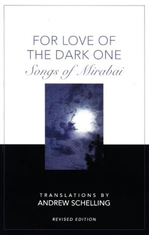 Mirabai - For Love of the Dark One: Songs of Mirabai