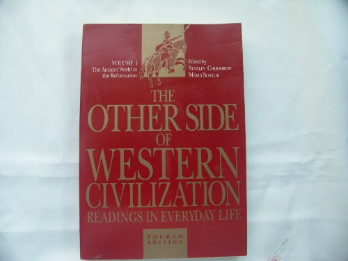 The Other Side of Western Civilization: Ancient World-Reformation v. 1