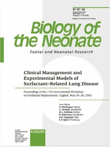 Clinical Management And Experimental Models Of Surfactant-Related Lung Disease: Proceedings Of The 17Th International Workshop On Surfactant ... Issue Biology Of The Neonate 2002, 1)