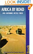 Africa by Road: See ISBN 1-898323-29-1 (Bradt Travel Guides)