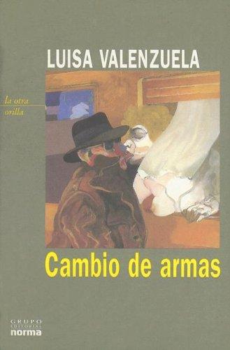 Cambio de Armas (Coleccion La Otra Orilla) (Spanish Edition)