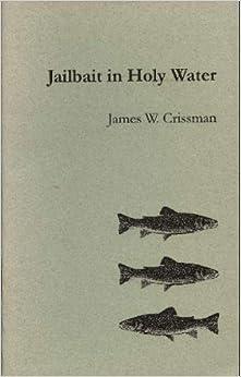 Jailbait in holy water: James W Crissman, James Crissman