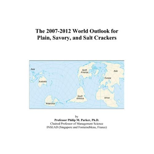 The 2007-2012 World Outlook for Savory Crackers Philip M. Parker