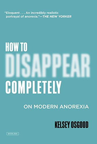 How to Disappear Completely: On Modern Anorexia PDF