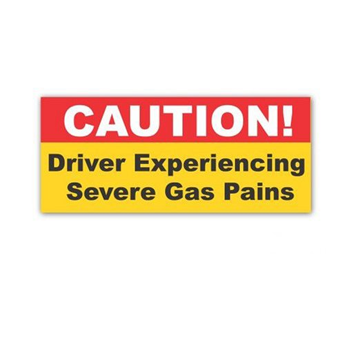 Caution: Driver Experiencing Severe Gas Pains - HighGas Price Bumper Sticker decal