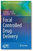 Focal Controlled Drug Delivery (Advances in Delivery Science and Technology)