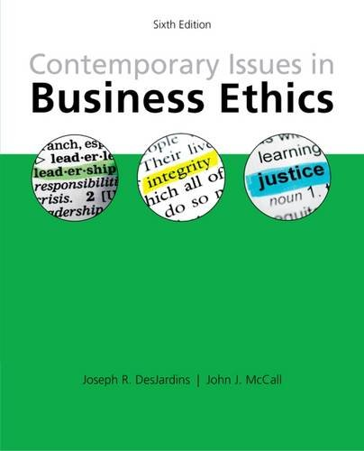 ethics in the contemporary business environment Ethical issues in business: a philosophical approach, 6/e  and ethical and legal environment of business  business ethics and stakeholder analysis, kenneth e.