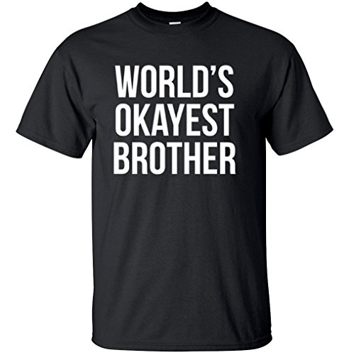 adult-worlds-okayest-brother-funny-siblings-tee-for-brothers-t-shirt-large-black