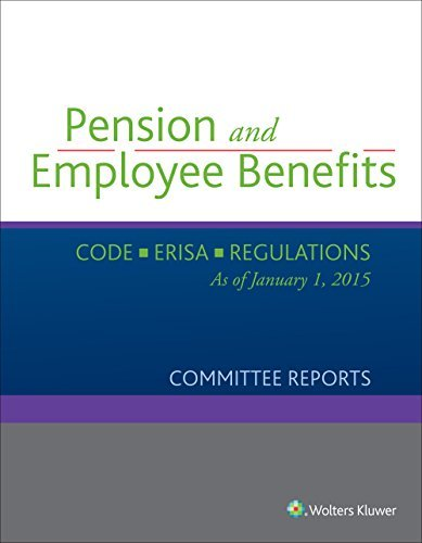 pension-and-employee-benefits-code-erisa-committee-reports-volume-4-as-of-january-1-2015-by-wolters-