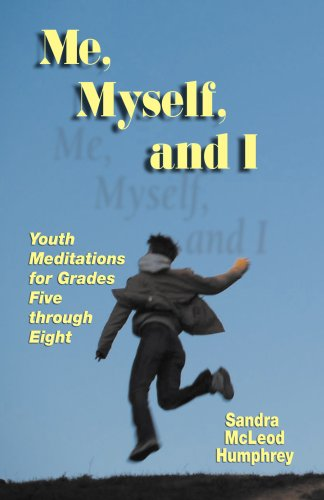 Me, Myself, and I: Youth Meditations for Grades 5-8: Sandra McLeod Humphrey: 9780788025600: Amazon.com: Books