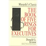 The Book of Five Rings for Executives: Musashi's Classic Book of Competitive Tactics ~ Donald G. Krause