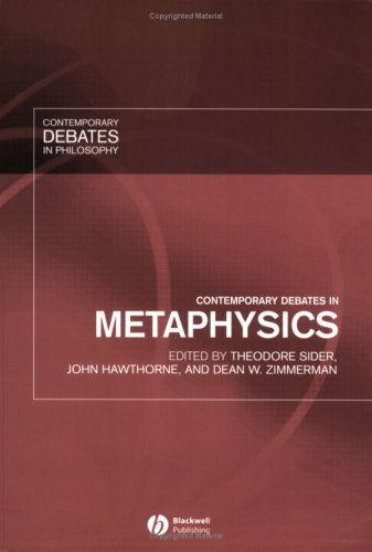 Contemporary Debates in Metaphysics, ed. Ted Sider, John Hawthorne, and Dean Zimmerman