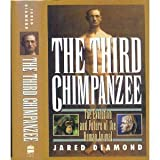 The Third Chimpanzee: The Evolution and Future of the Human Animal (0060183071) by Jared Diamond