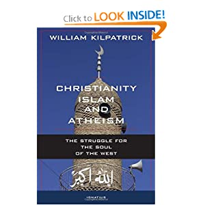 Christianity, Islam and Atheism: The Struggle for The Soul of The West William Kilpatrick