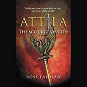 Attila: The Scourge of God | [Ross Laidlaw]
