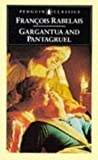 Image of Gargantua and Pantagruel: The Histories of Gargantua and Pantagruel (Classics)