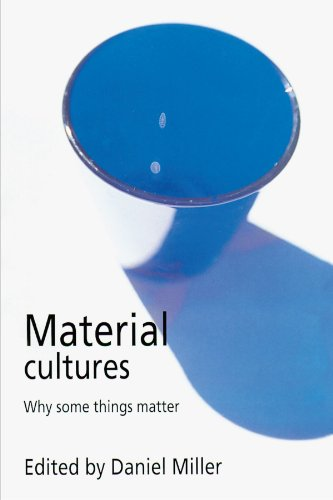 Material Cultures Co-Publicati: Why Some Things Matter
