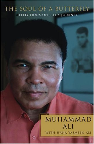 The Soul Of A Butterfly by Muhammad Ali and Hana Yasmeen Ali