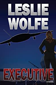 (FREE on 6/23) Executive: A Political Thriller by Leslie Wolfe - http://eBooksHabit.com