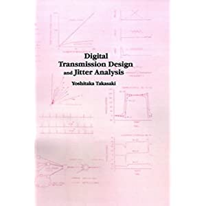 Digital Transmission Design and Jitter Analysis (Artech House Telecommunications Library) Yoshitaka Takasaki and Stewart D. Personick