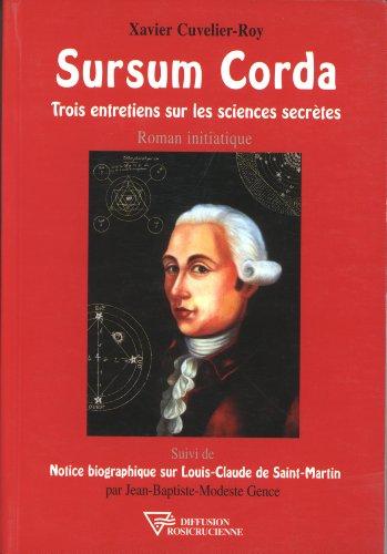 Sursum Corda : Trois entretiens sur les sciences secrètes