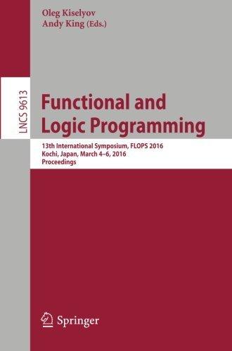 Functional and Logic Programming: 13th International Symposium, FLOPS 2016, Kochi, Japan, March 4-6, 2016, Proceedings (