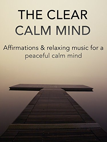 """The Clear Calm Mind"""