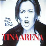 echange, troc Tina Arena - Live for the One I Love
