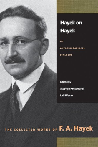 Hayek on Hayek: An Autobiographical Dialogue (Collected Works of F.A. Hayek)