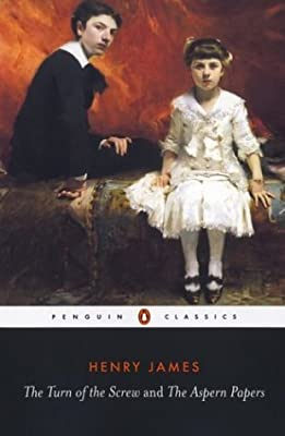 The Turn of the Screw: AND The Aspern Papers (Penguin Classics)