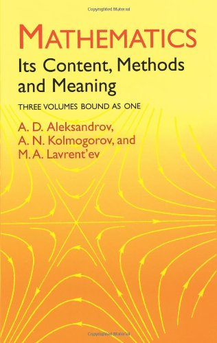 Mathematics: Its Content, Methods And Meaning (Dover Books On Mathematics)