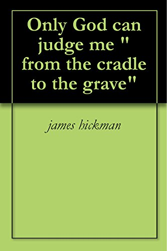 "Only God Can Judge Me ""From The Cradle To The Grave"" back-103429"