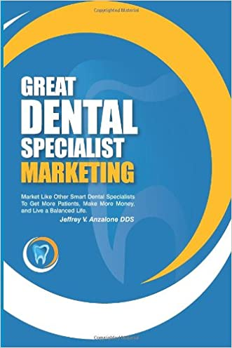 Great Dental Specialist Marketing