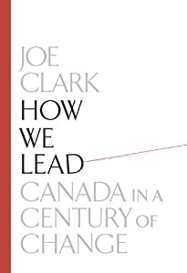 How We Lead: Canada in a Century of Change by