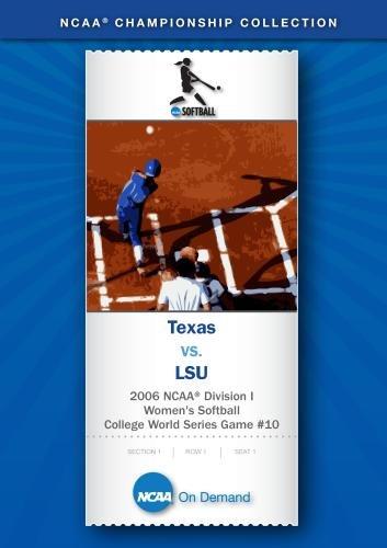 2006 Ncaa(R) Division I Women'S Softball College World Series Game #10 - Texas Vs. Lsu