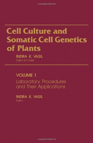Laboratory Procedures And Their Applications (Cell Culture And Somatic Cell Genetics Of Plants, Vol. 1)