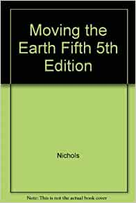 Moving the Earth, 5th Edition: The Workbook of Excavation by Day,David, Nichols,