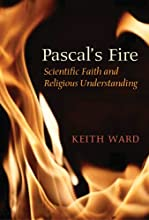 Pascal39s Fire Scientific Faith and Religious Understanding