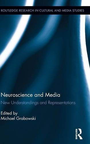 Neuroscience and Media: New Understandings and Representations (Routledge Research in Cultural and Media Studies)