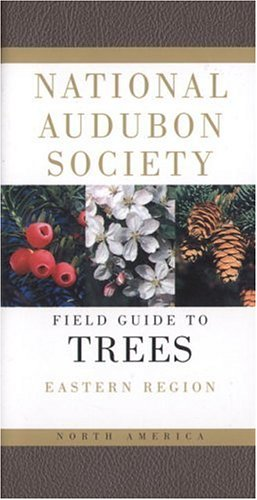 National Audubon Society Field Guide to North American Trees: Eastern Region (Eastern), NATIONAL AUDUBON SOCIETY