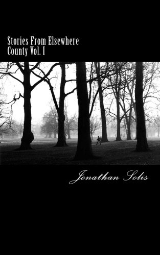 Stories From Elsewhere County: Vol.1.: Volume 1