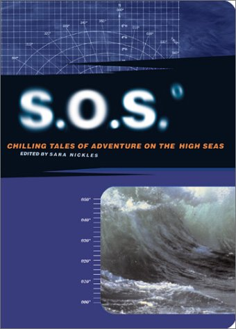 S.O.S : Chilling Tales of Adventure on the High Seas, Nickles,Sara