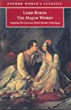 George Gordon Lord Byron Lord Byron - The Major Works (Oxford World's Classics)