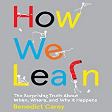 How We Learn (       UNABRIDGED) by Benedict Carey Narrated by Jeff Harding