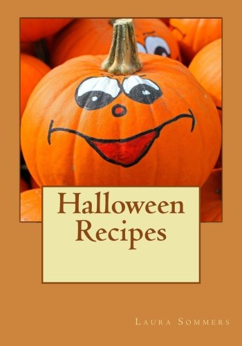 Halloween Recipes by Laura Sommers