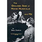 The Golden Age of Movie Musicals and Meby Saul Chaplin
