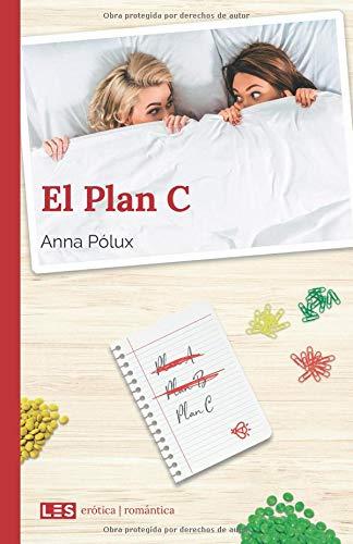 El Plan C  [Pólux, Anna] (Tapa Blanda)