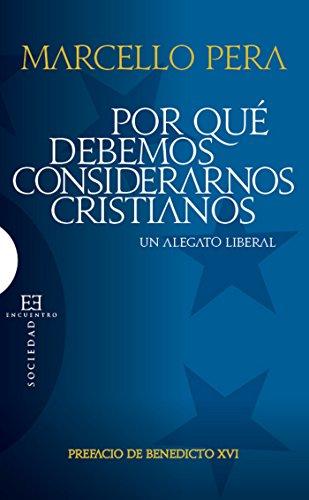 Por qué debemos considerarnos cristianos: Un alegato liberal (Ensayo nº 413)