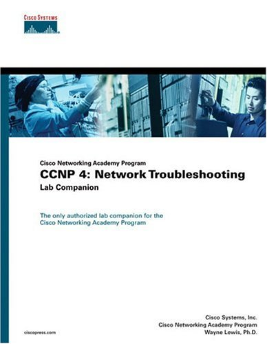 CCNP 4: Network Troubleshooting Lab Companion (Cisco Networking Academy Program)