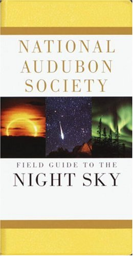 National Audubon Society Field Guide to the Night Sky (Audubon Society Field Guide Series)